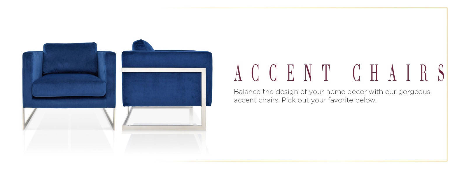 Accent chairs. Balance the design of your home décor with our gorgeous accent chairs. Pick out your favorite below.