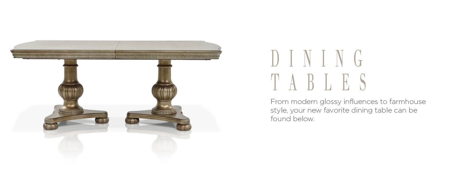 Dining Tables. From modern glossy influences to farmhouse style, your new favorite dining table can be found below.