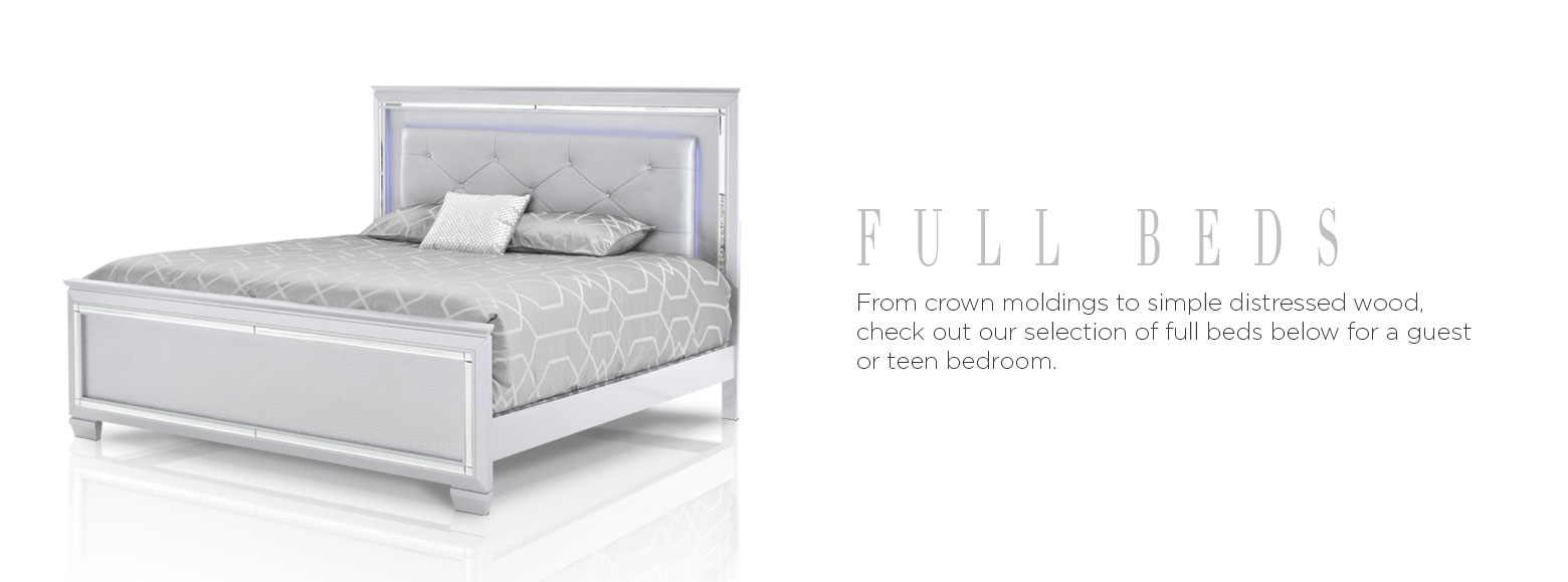 Full Beds. From crown moldings to simple distressed wood, check out our selection of full beds below for a guest or teen bedroom.