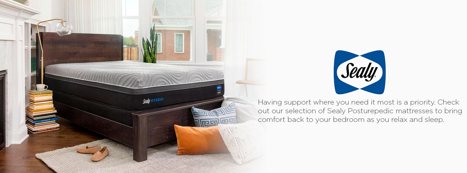 Sealy. Having support where you need it most is a priority. Check out our selection of Sealy Posturepedic mattresses to bring comfort back to your bedroom as you relax and sleep.
