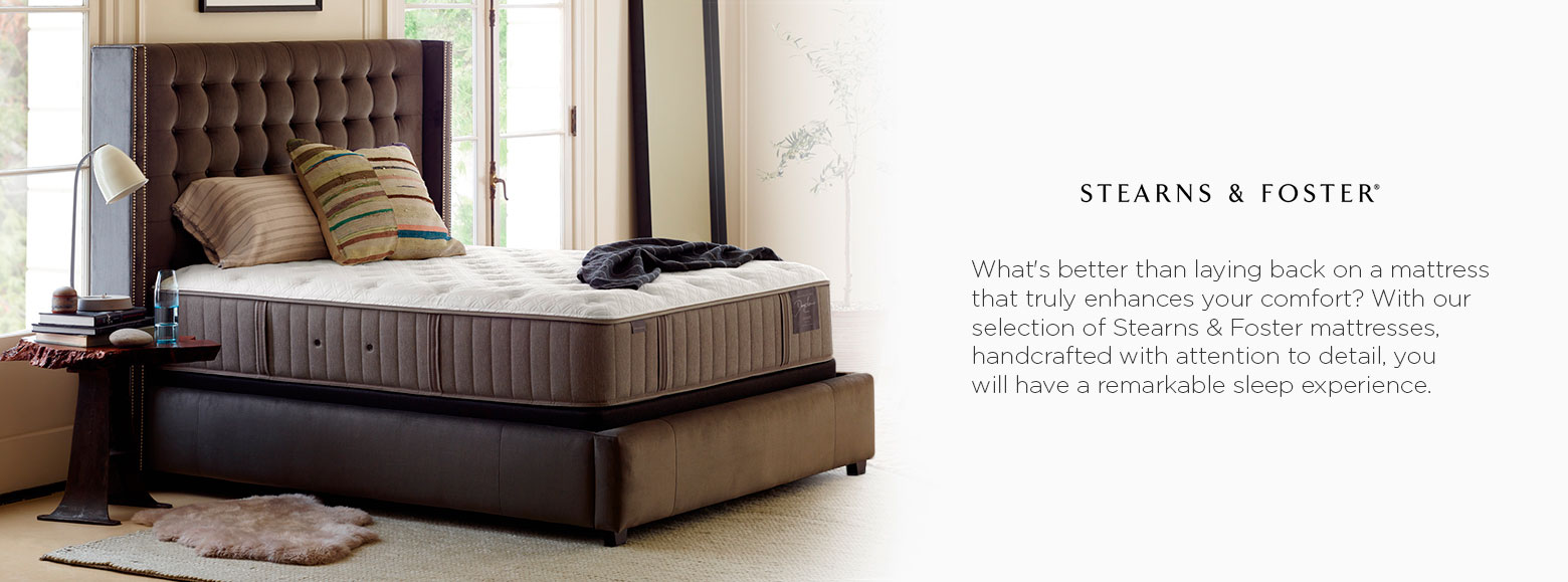 Stearns and foster. What's better than laying back on a mattress that truly enhances your comfort? With our selection of stearns and foster mattresses, handcrafted with attention to detail, you will have a remarkable sleep experience.