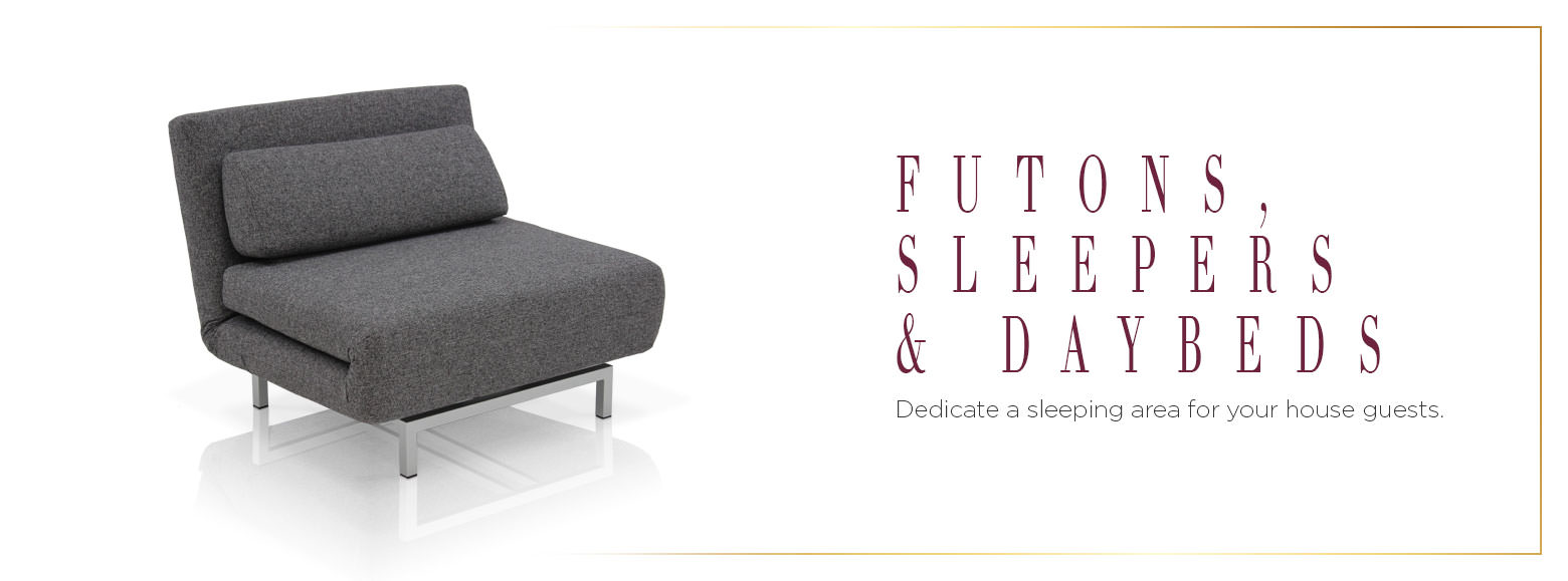 Futons Sleepers and Daybeds. Dedicate a sleeping area for your house guests.