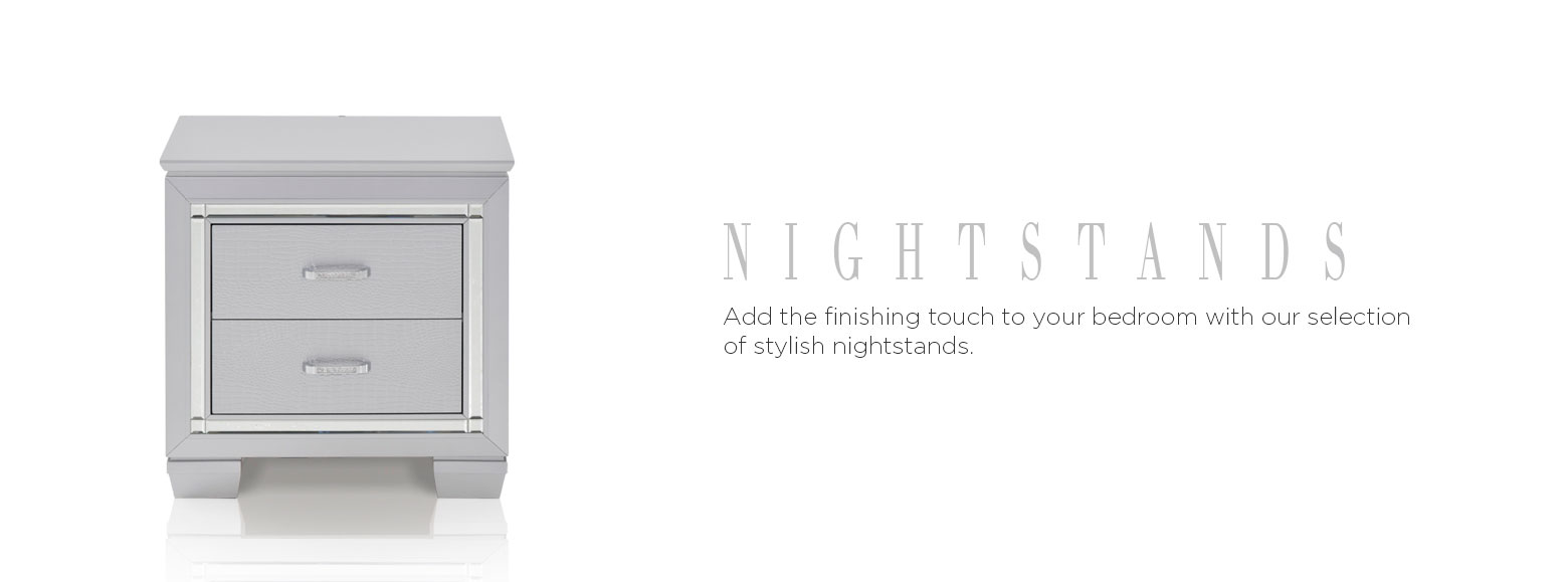 Nightstands. Add the finishing touch to your bedroom with our selection of stylish nightstands.