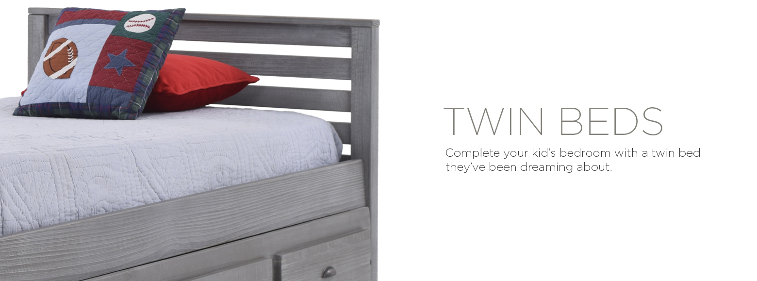 Twin Beds. Complete your kid's bedroom with a twin bed they've been dreaming about.