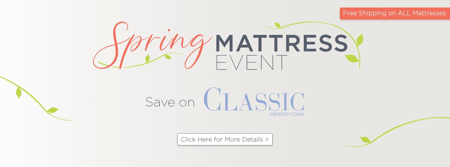 Spring mattress event. Save on Carlo Classic memory foam. Free Shipping on all mattresses. Click here for more details.