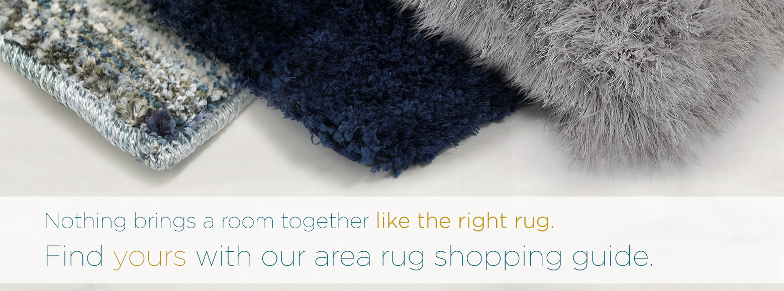 Nothing brings a room together like the right rug. Find yours with our area rug shopping guide.