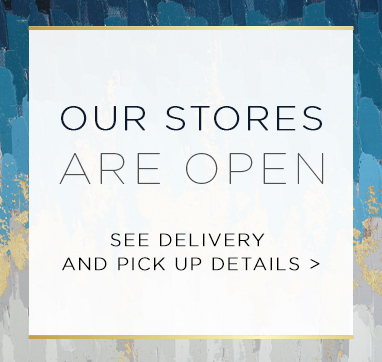 Our stores are open see delivery and pick up details